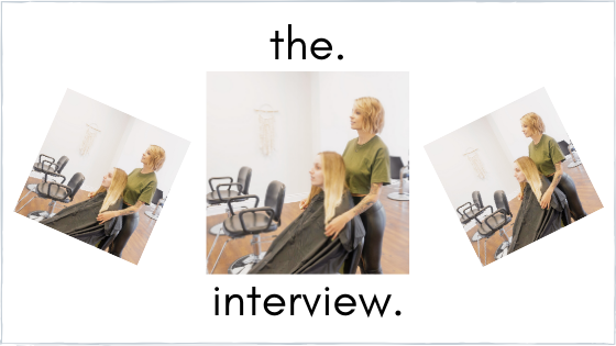 How to Choose a Hairstylist Part 4 – Time for an Interview